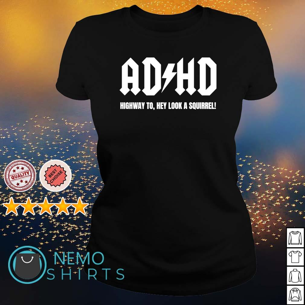 ADHD highway to hey look a squirrel s ladies-tee