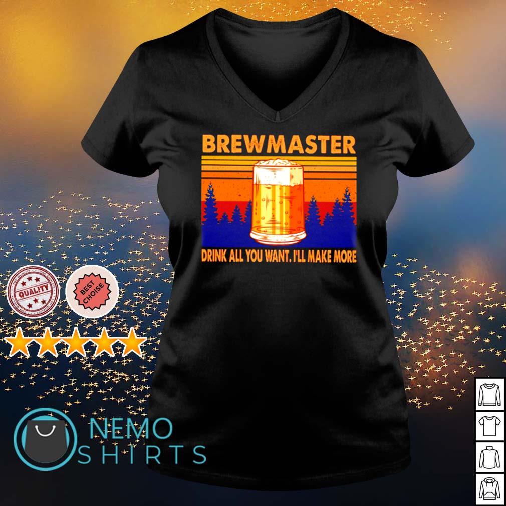 Beer brewmaster drink all you want I'll make more s v-neck-t-shirt