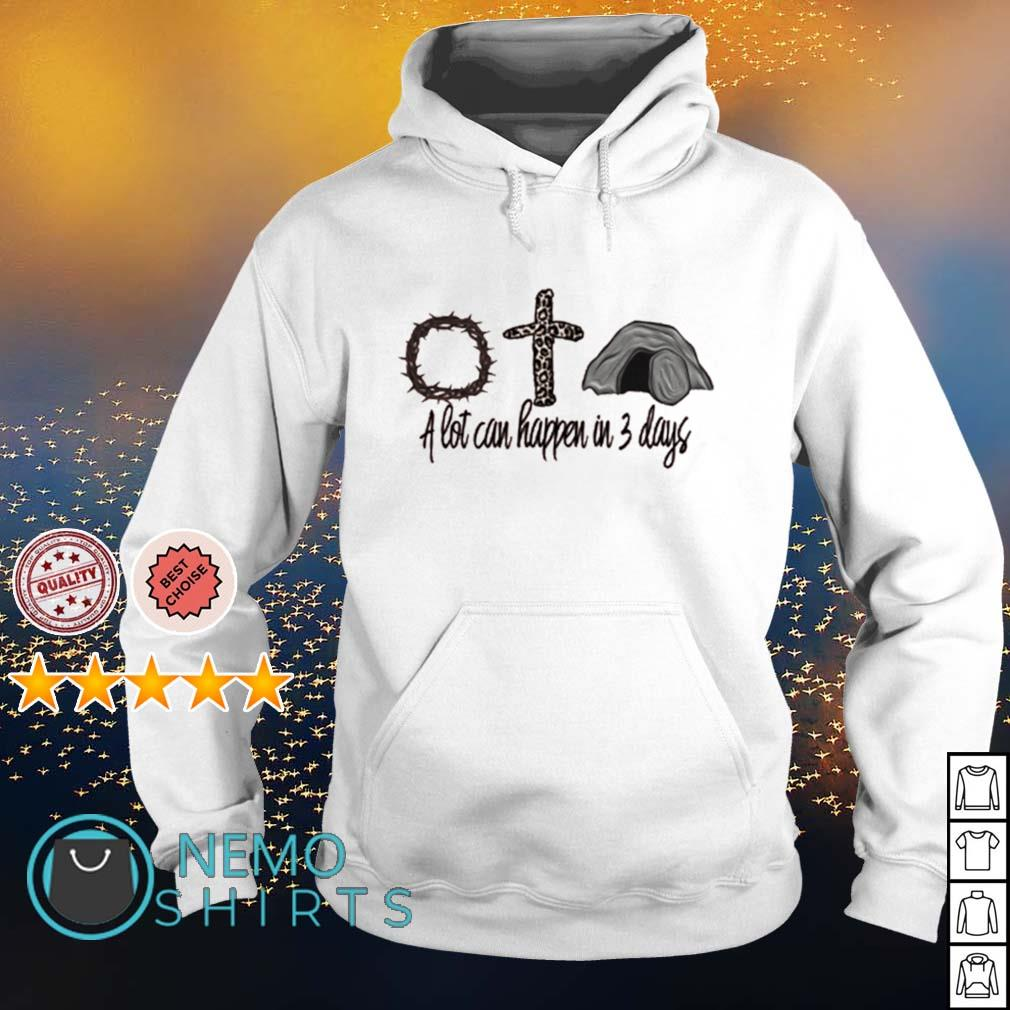Easter a lot can happen in 3 days s hoodie