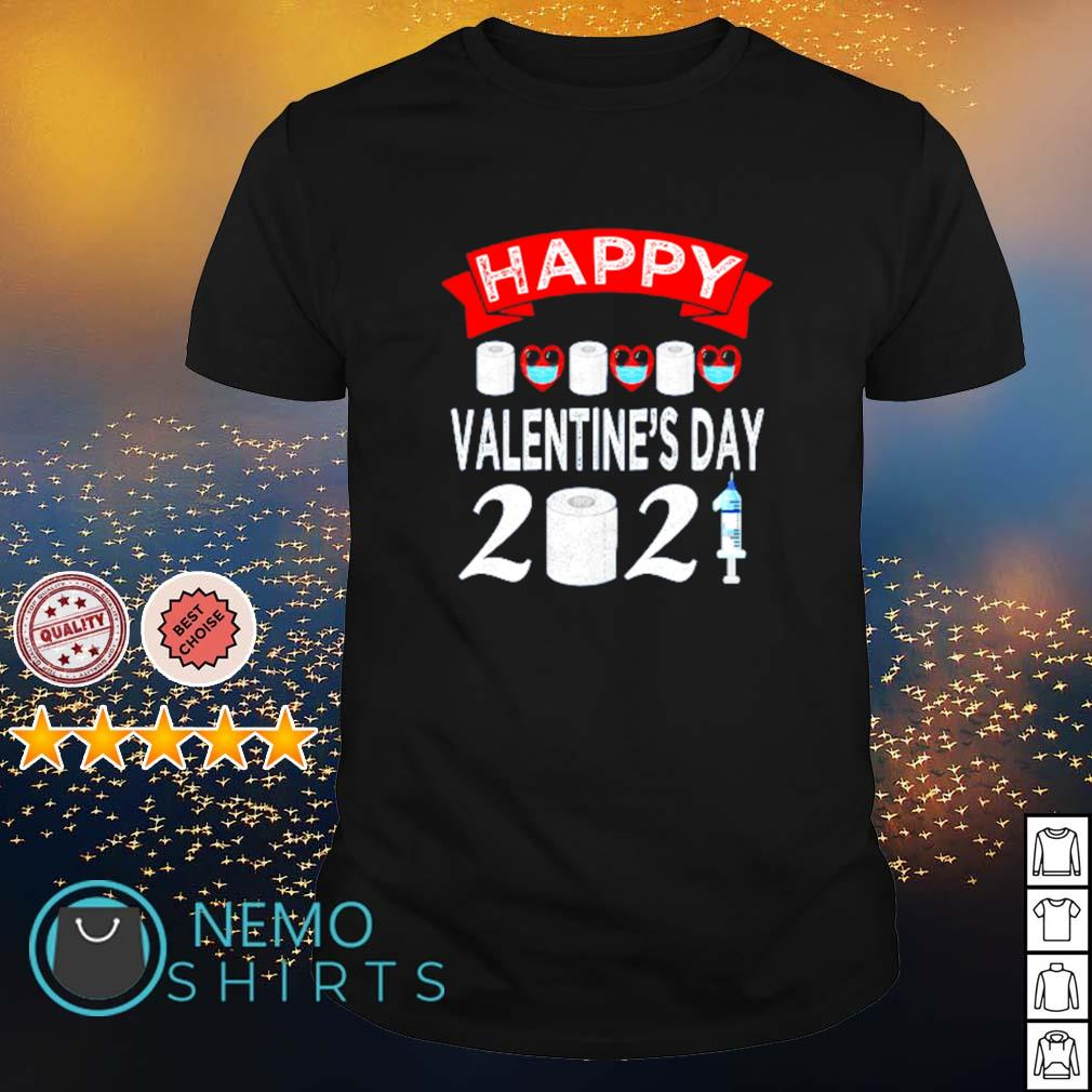 Happy Valentine's Day 2021 toilet paper quarantiend shirt