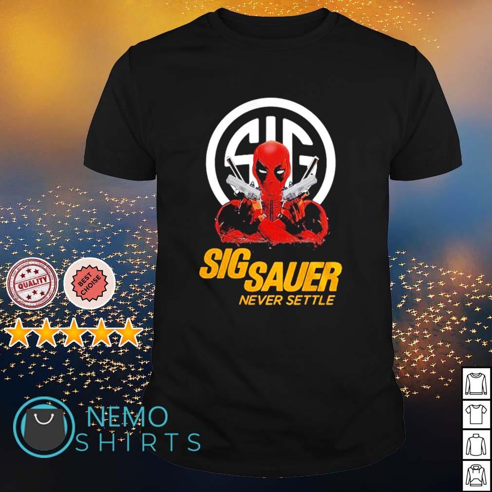 Deadpool Sigsauer never settle shirt