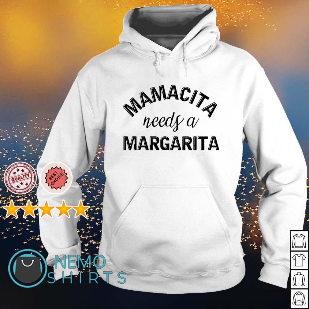 Mamacita needs a margarita s hoodie