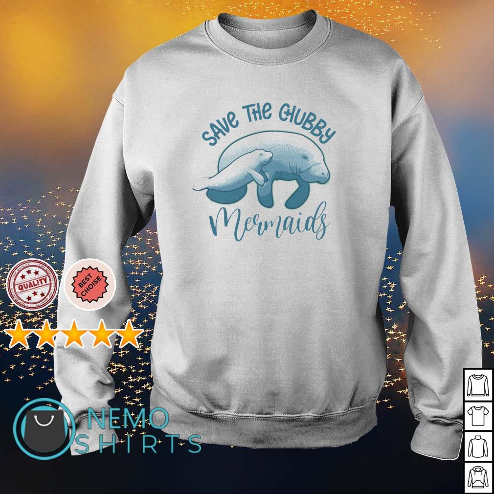 Save the chubby Mermaids s sweater