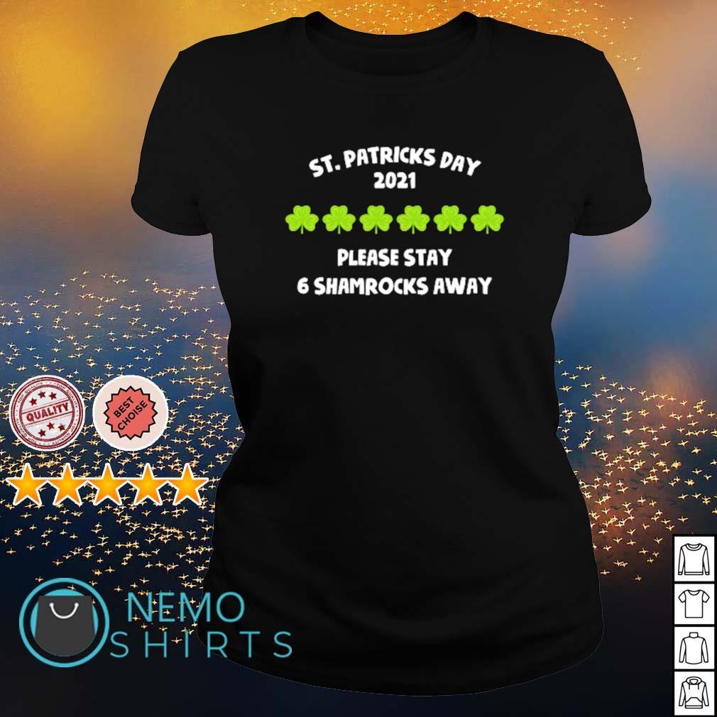 St. Patrick's Day 2021 please stay 6 Shamrocks away s ladies-tee
