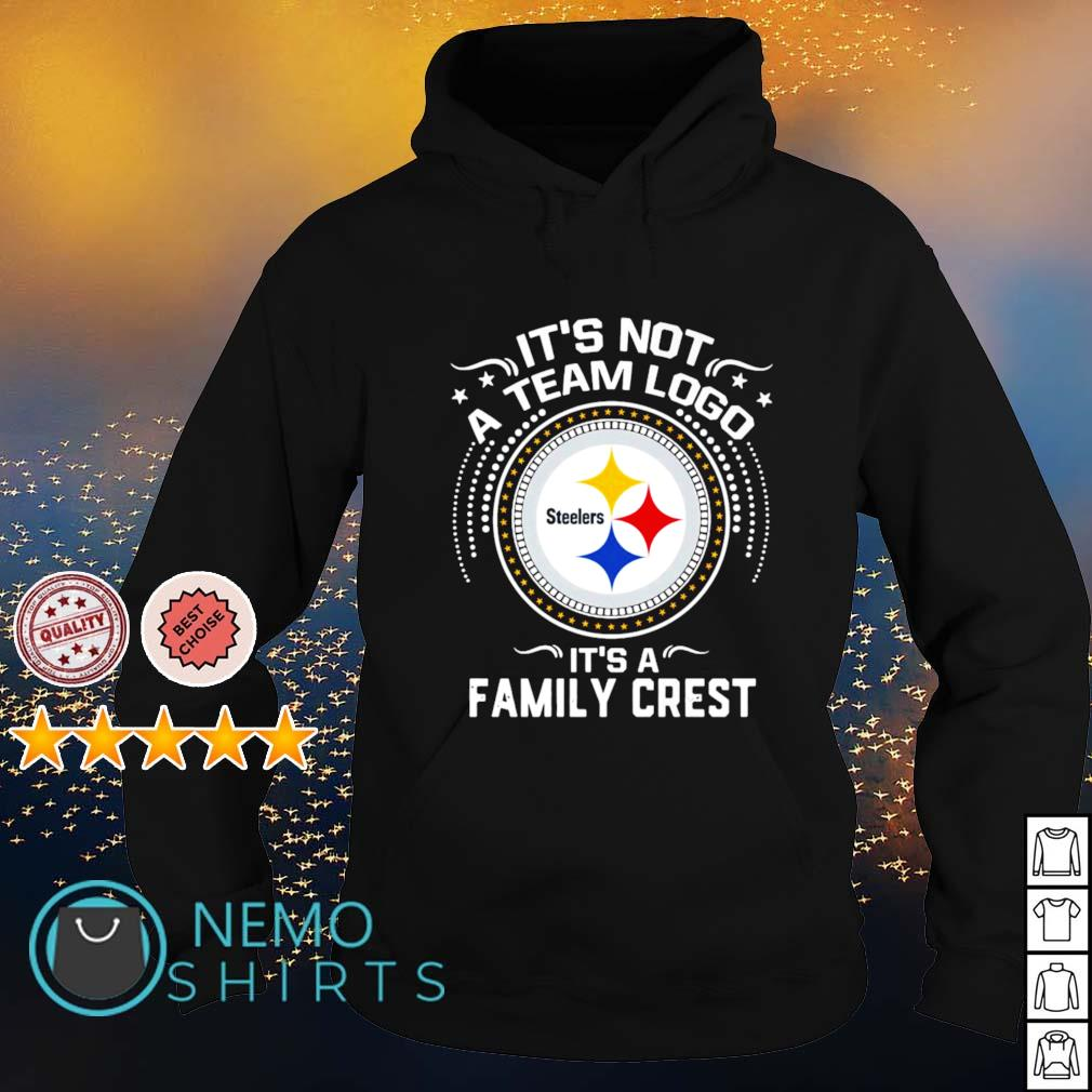 Steelers it's not a team logo it's a family crest s hoodie