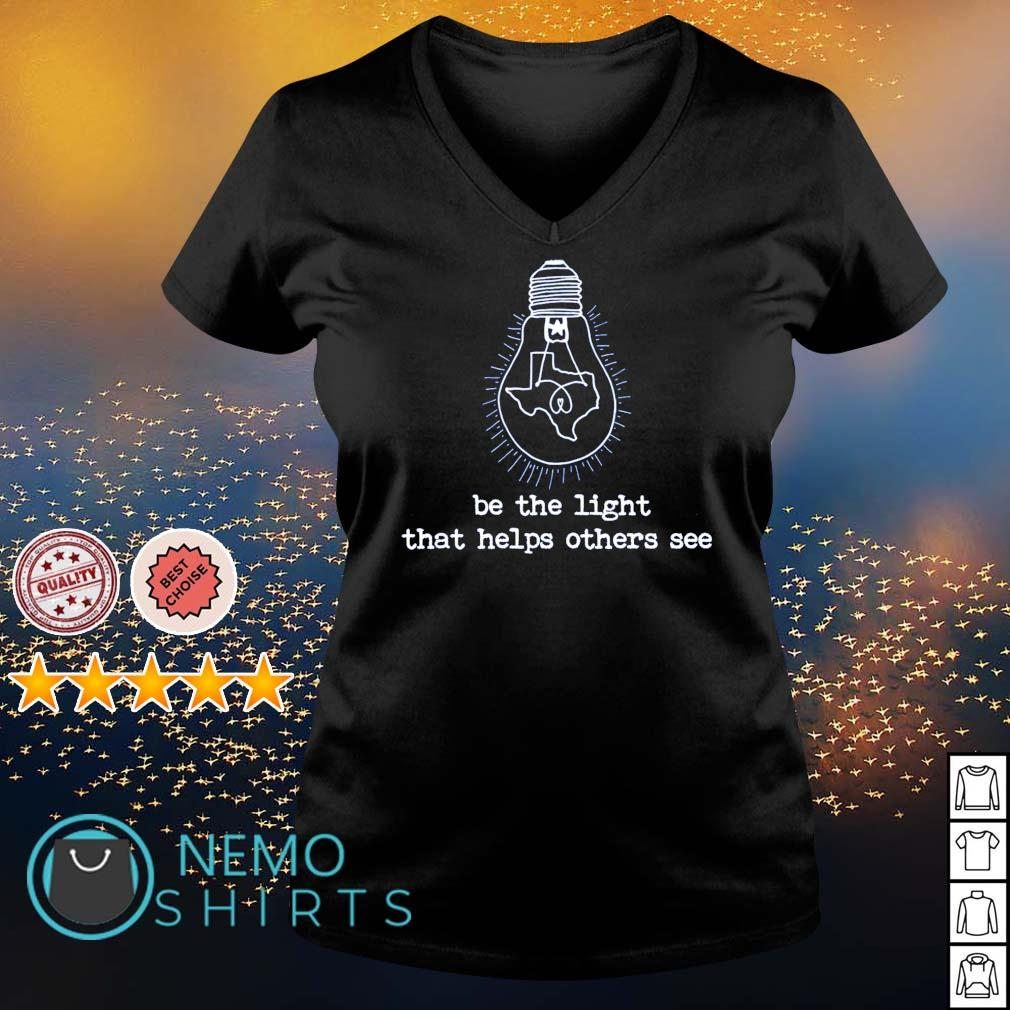 Texas be the light that helps others see s v-neck-t-shirt