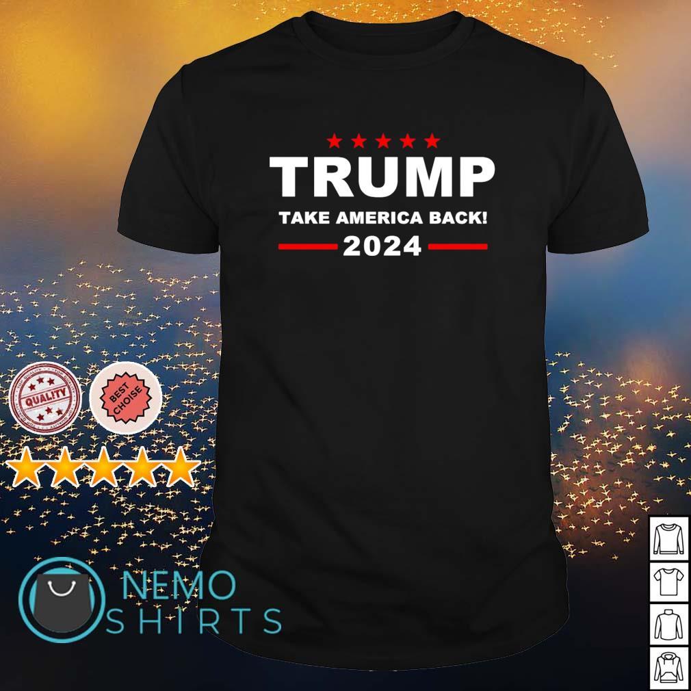 Trump take America back 2024 shirt