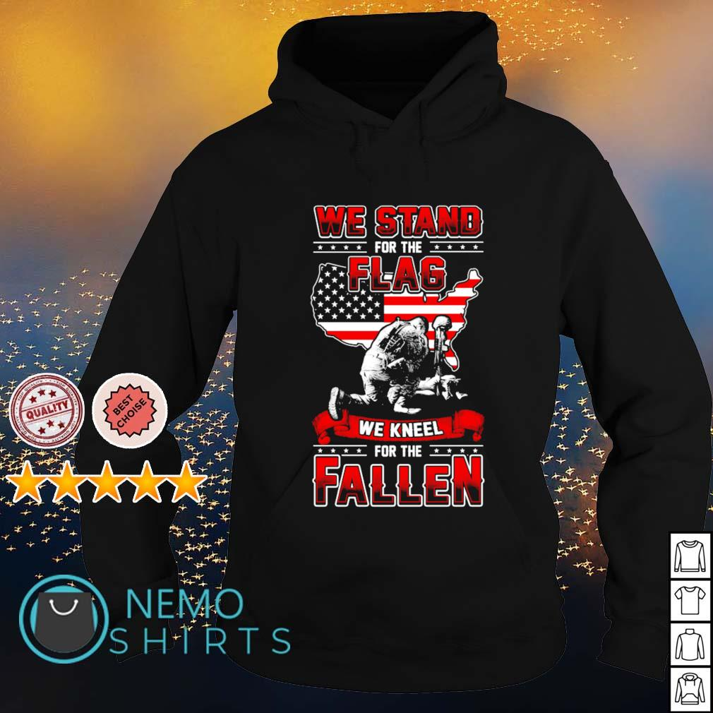 Veteran we stand for the flag we kneel for the fallen s hoodie