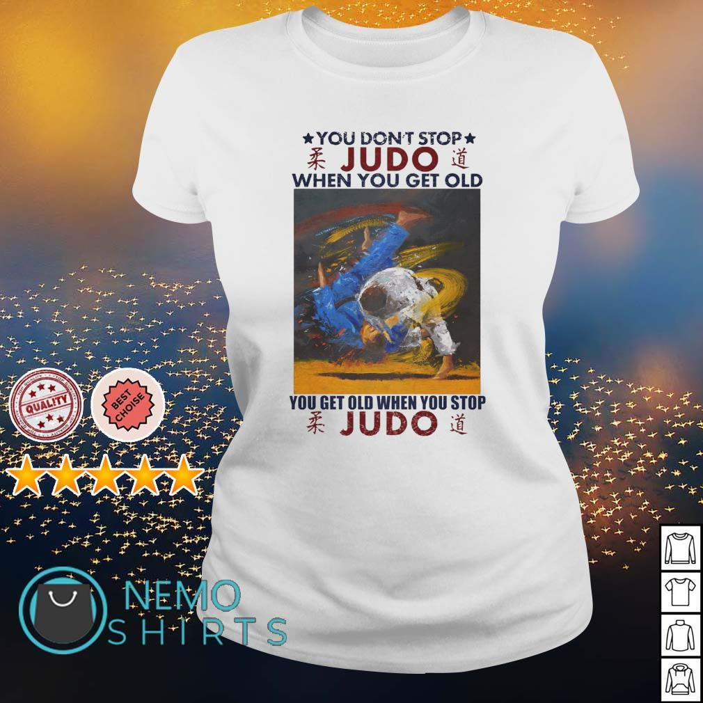 You don't stop Judo when you get old s ladies-tee