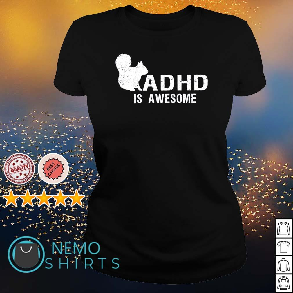 ADHD is awesome squirrel s ladies-tee