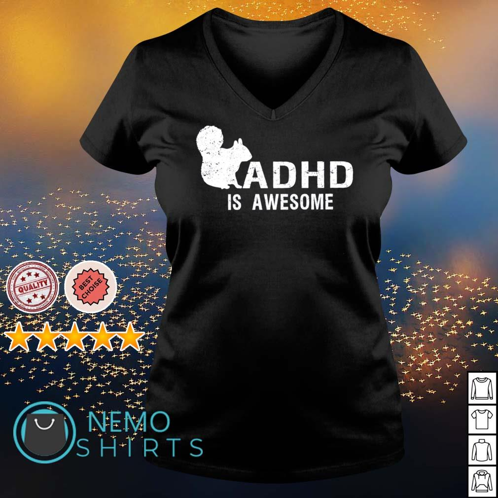 ADHD is awesome squirrel s v-neck-t-shirt
