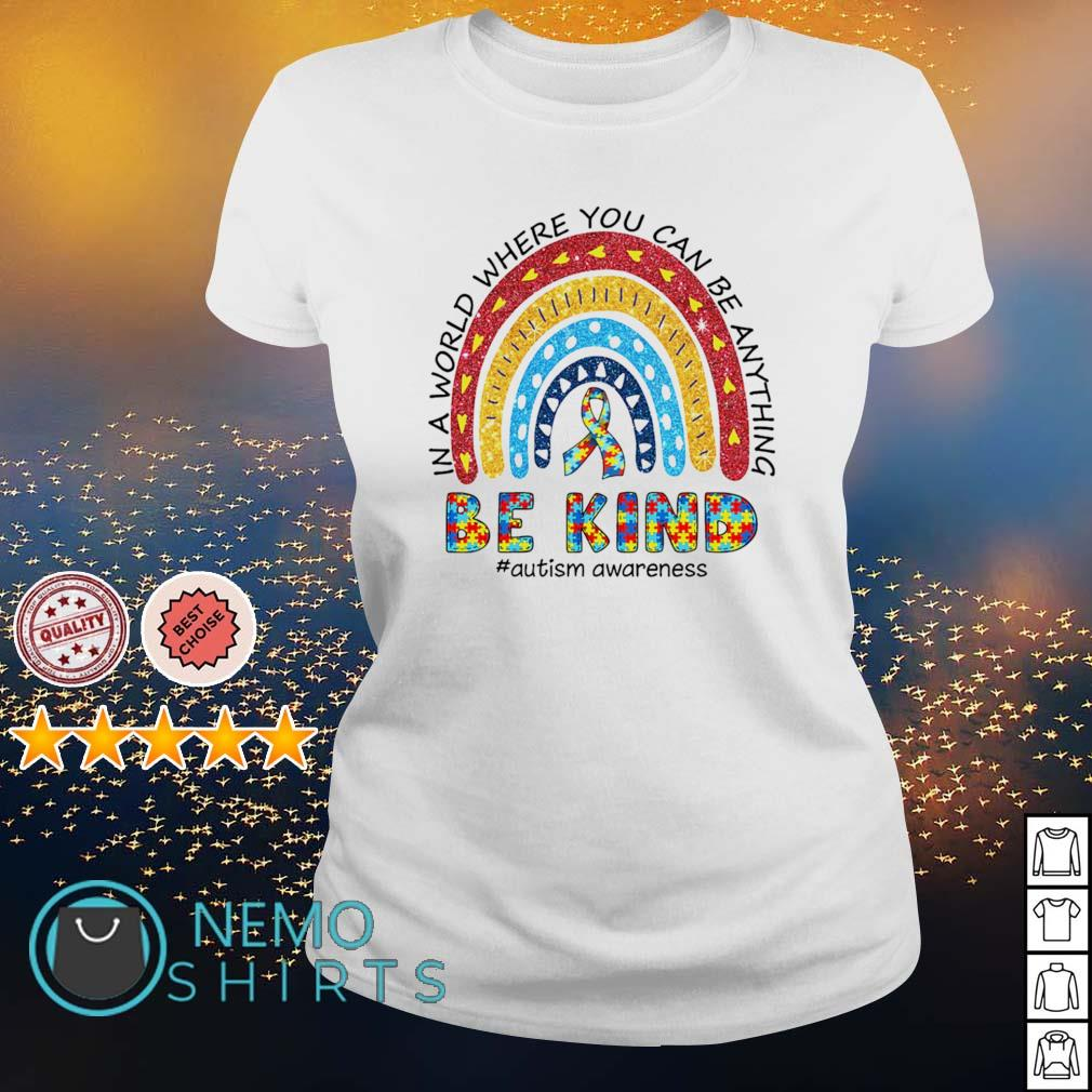 Autism in a world where you can be anything be kind s ladies-tee