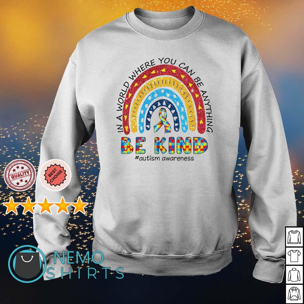 Autism in a world where you can be anything be kind s sweater