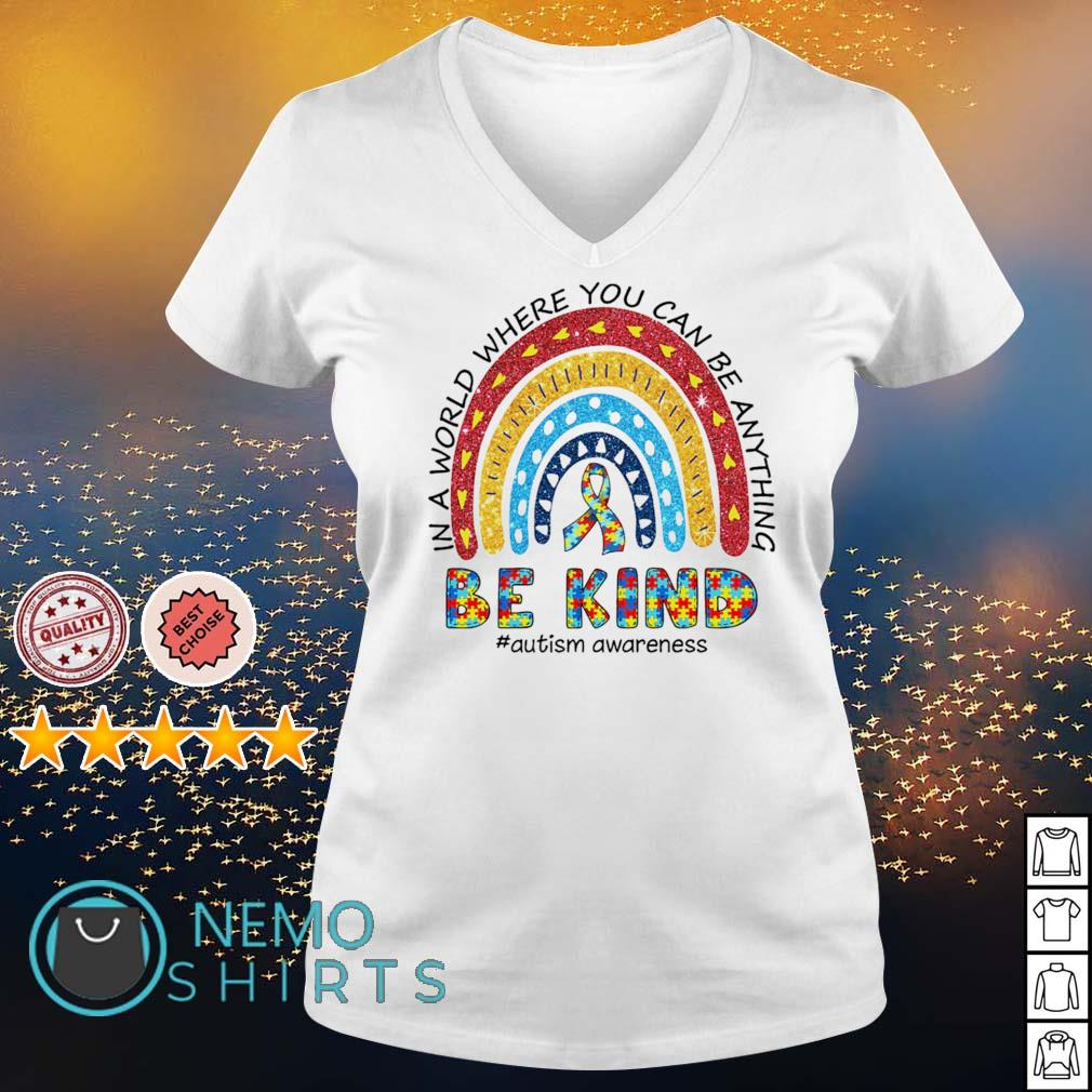 Autism in a world where you can be anything be kind s v-neck-t-shirt