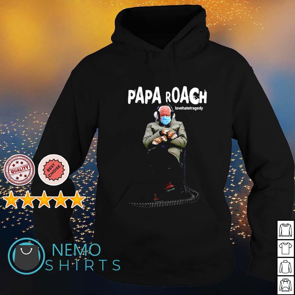 Bernie Sander Papa roach lovehatetragedy s hoodie