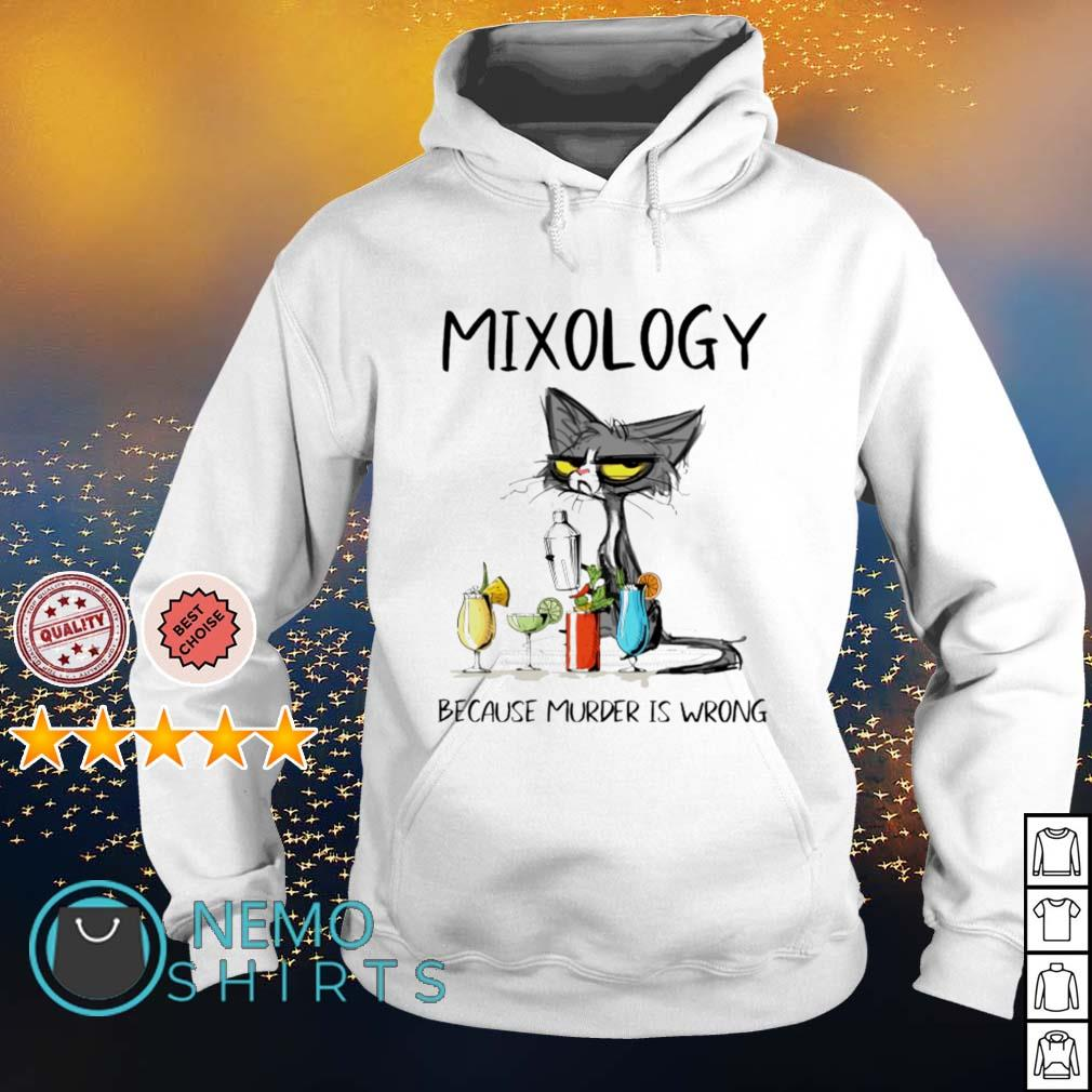 Cat mixology because murder is wrong s hoodie
