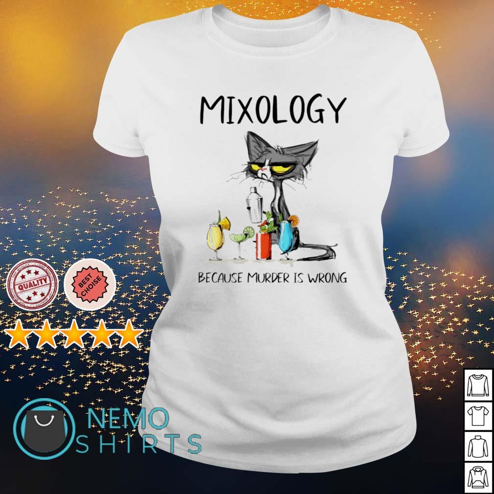 Cat mixology because murder is wrong s ladies-tee