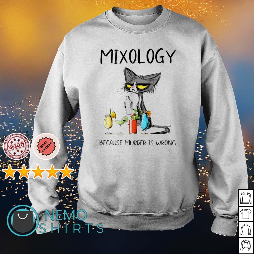 Cat mixology because murder is wrong s sweater