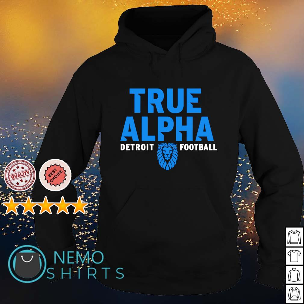 Detroit football Dan Campbell true alpha s hoodie