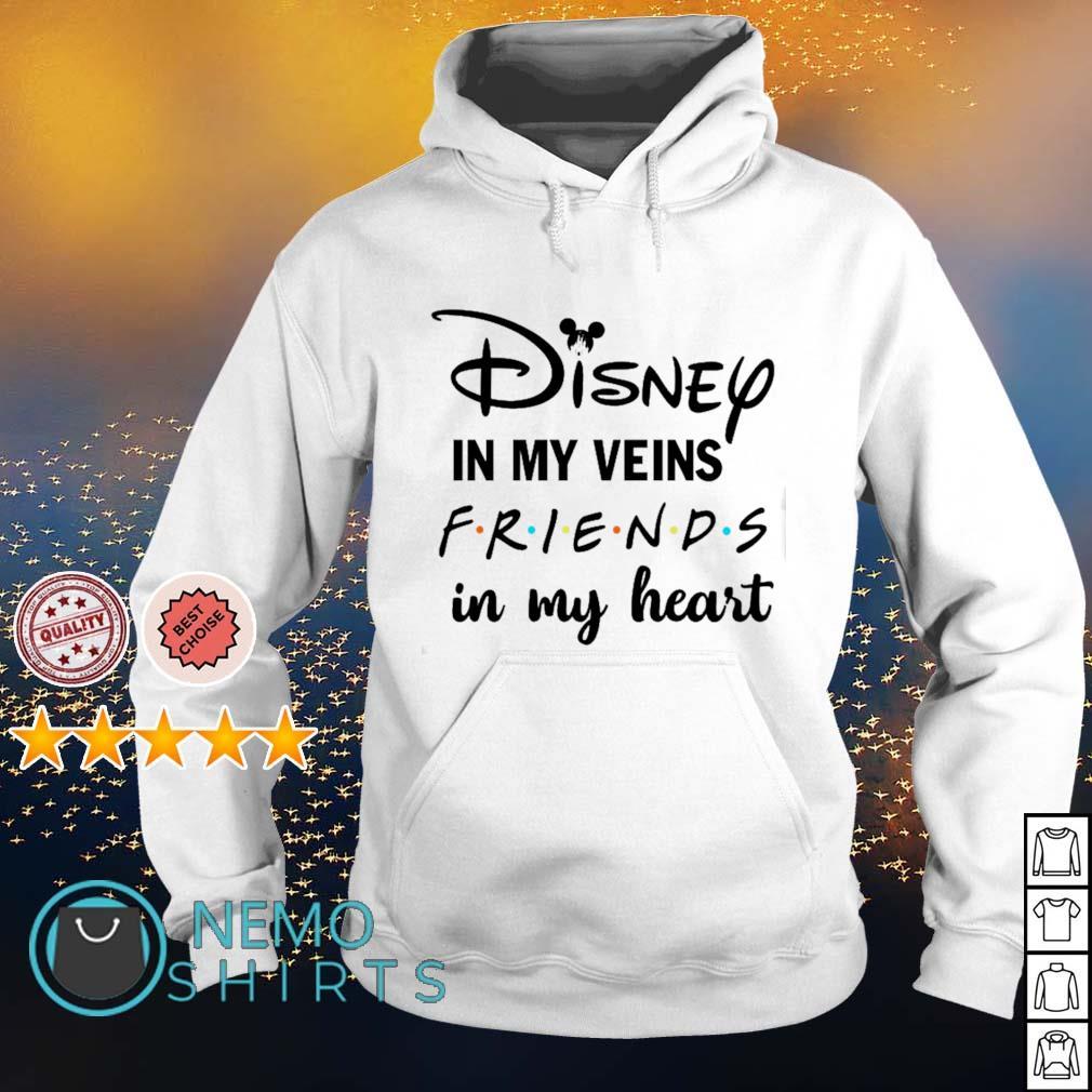 Disney in my veins Friends in my heart s hoodie