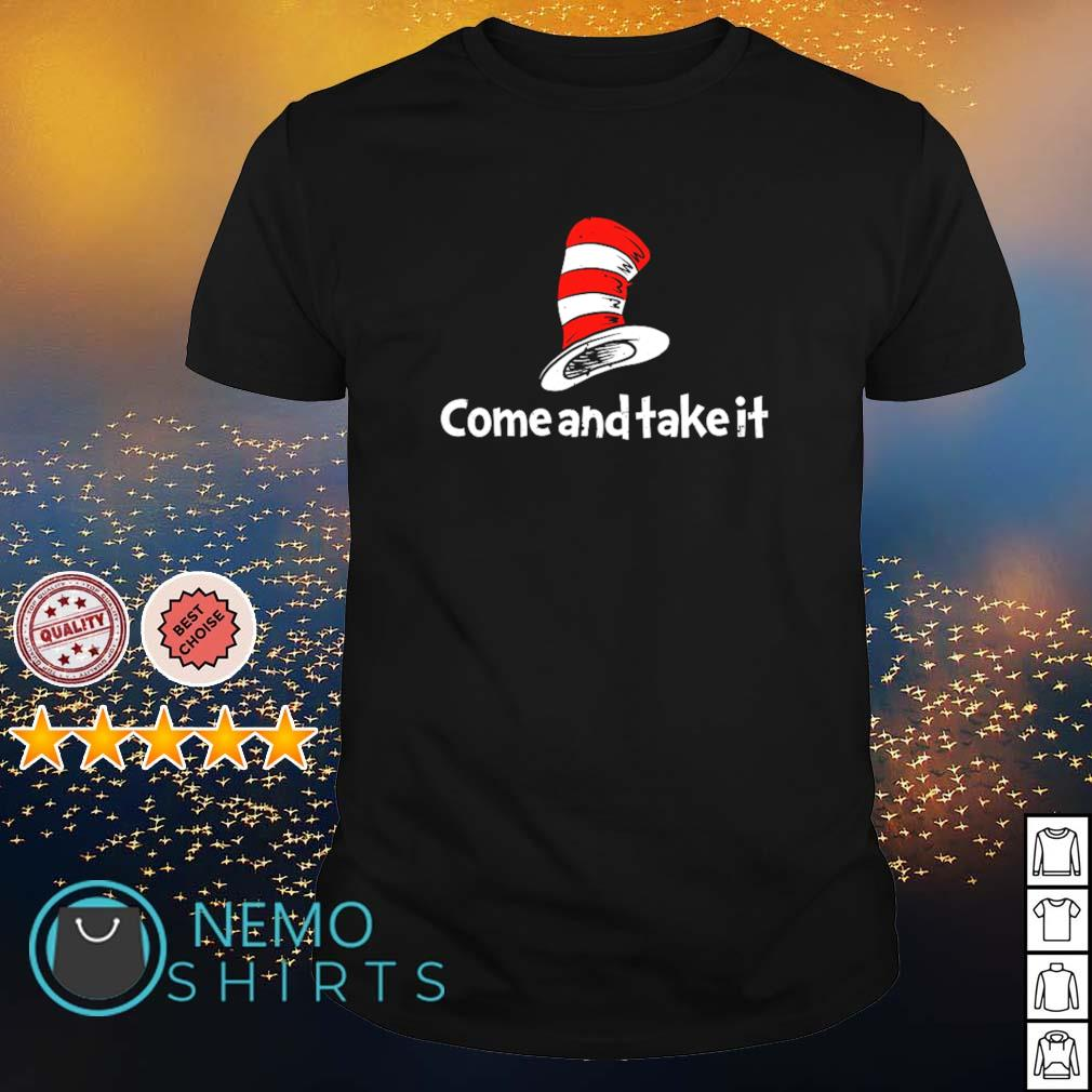 Dr Seuss come and take it shirt