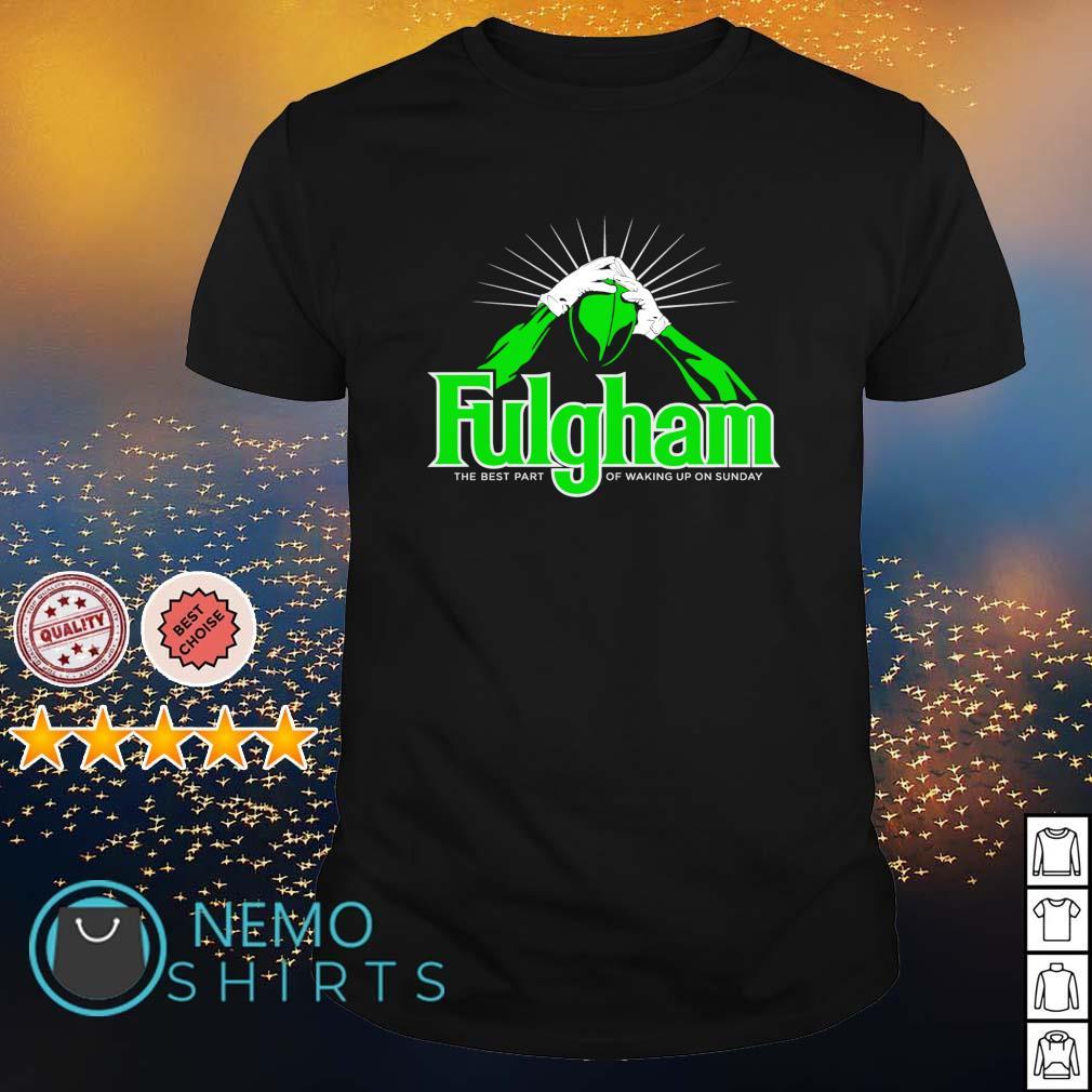 Fulgham the best part of waking up on Sunday shirt
