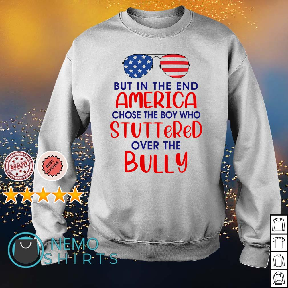 Glass but in the end America chose the boy who stuttered over the bully s sweater