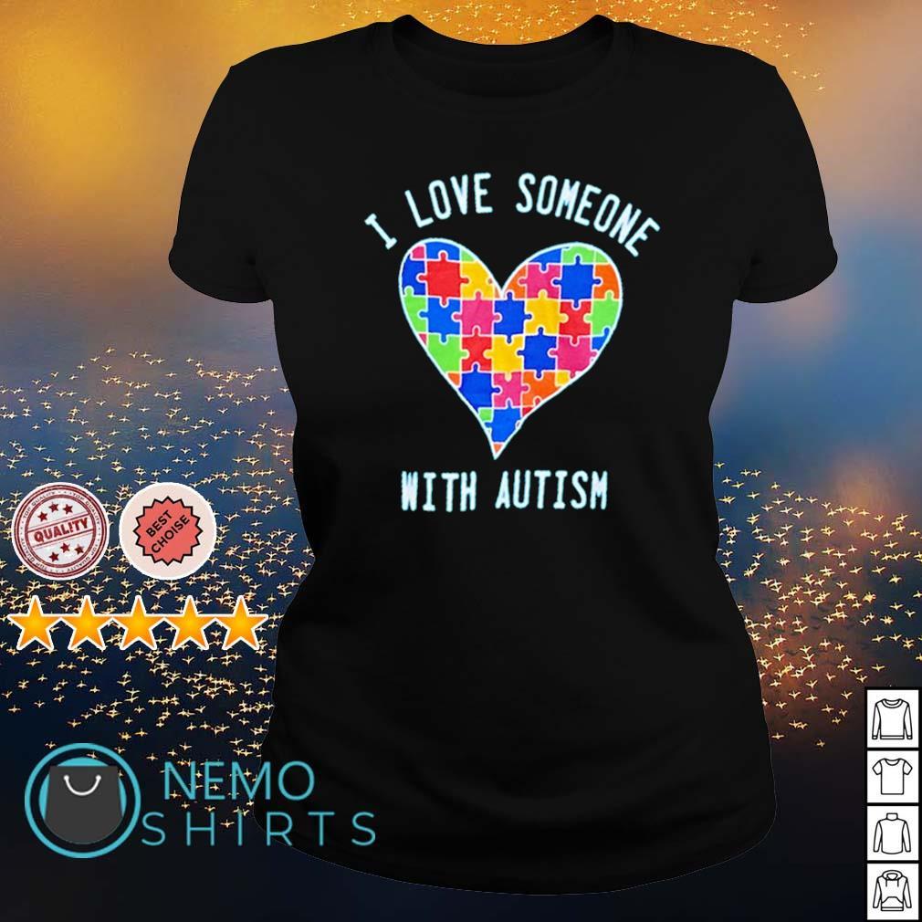 I love someone with Autism s ladies-tee