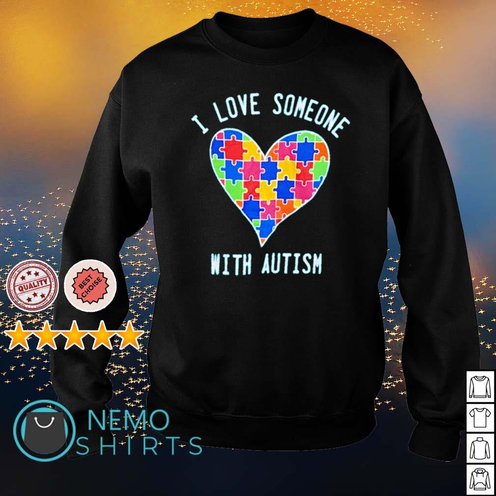 I love someone with Autism s sweater