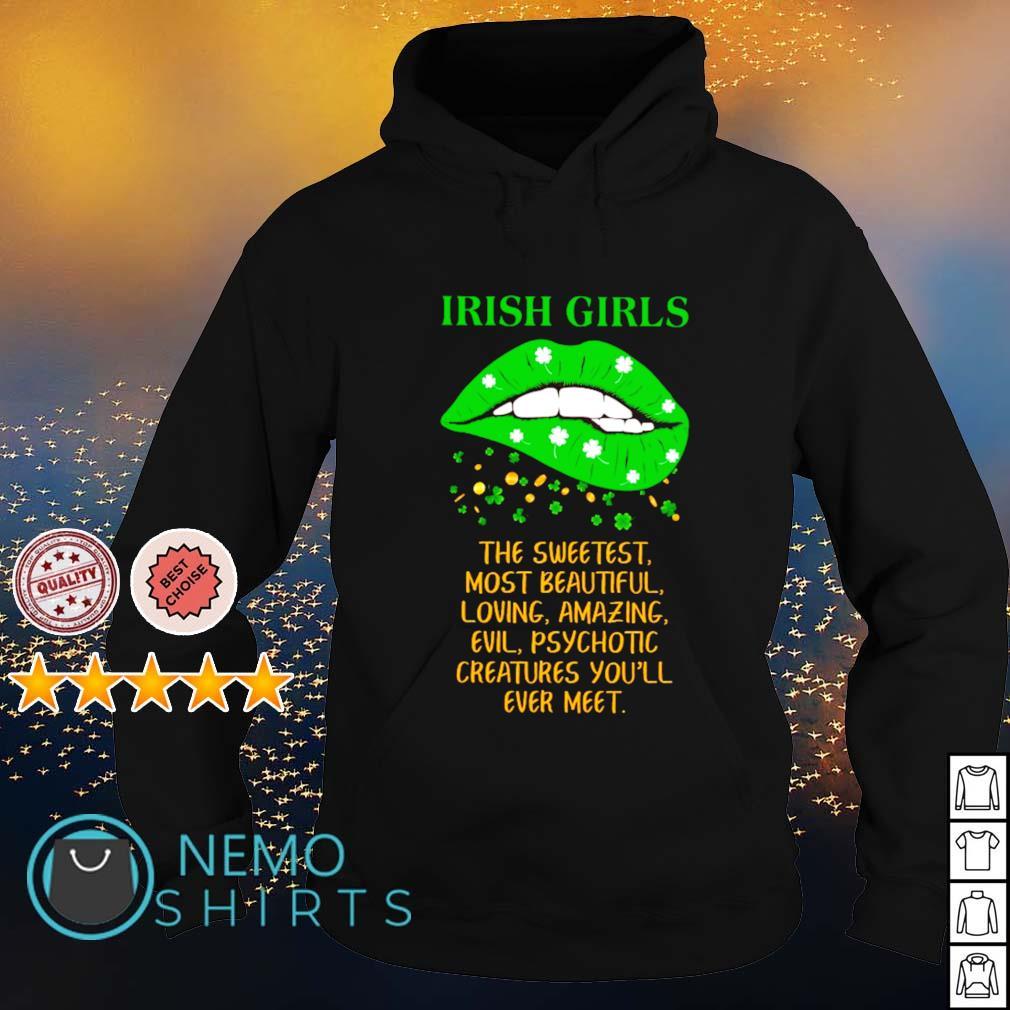 Irish girls the sweetest most beautiful loving amazing s hoodie