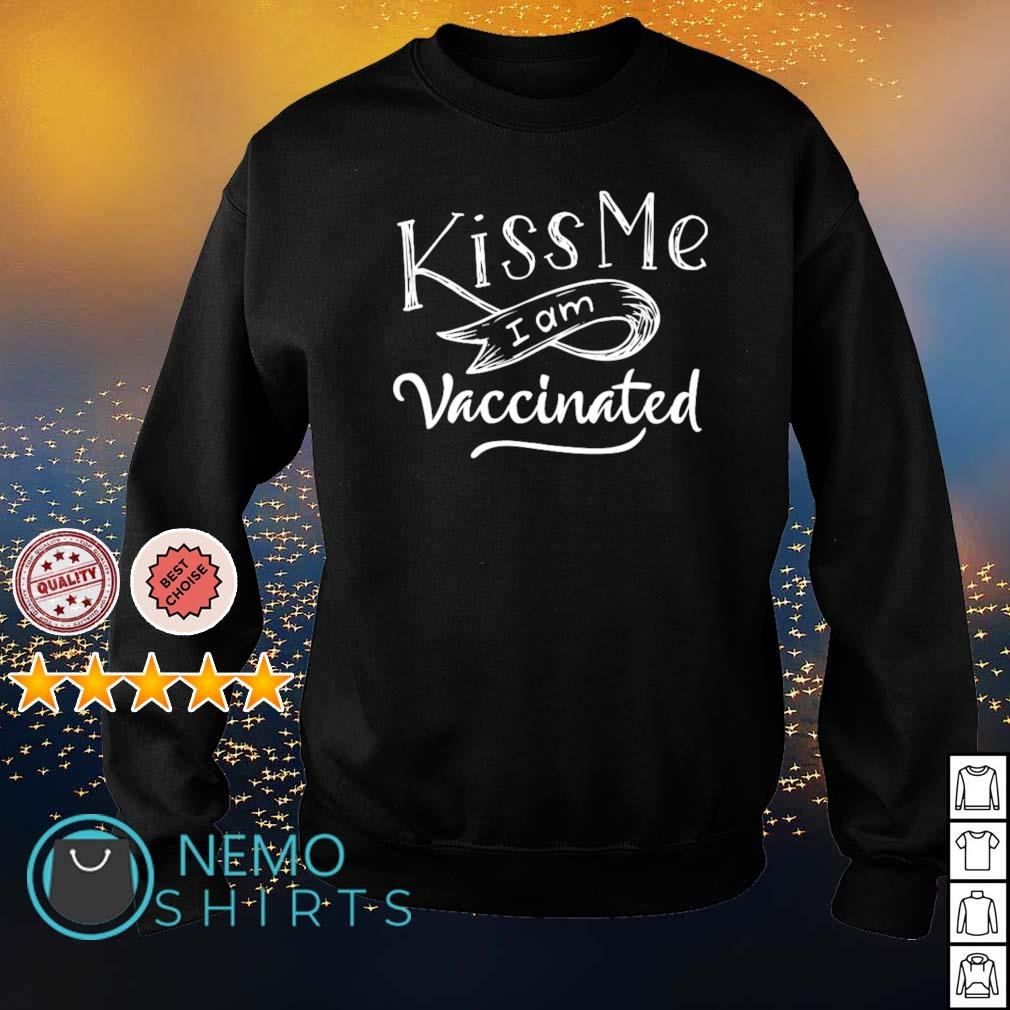 Kiss me I am Vaccinated s sweater