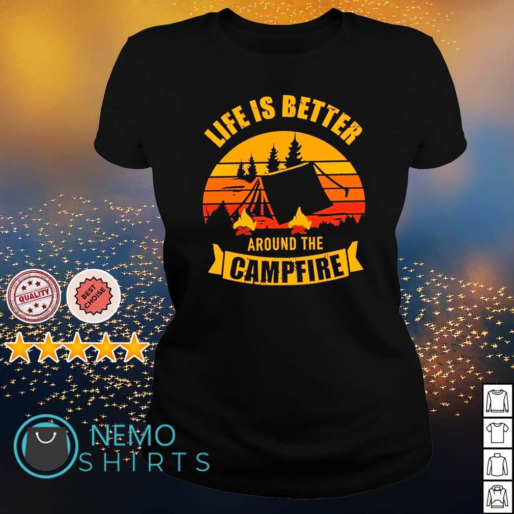 Life is better around the campfire s ladies-tee