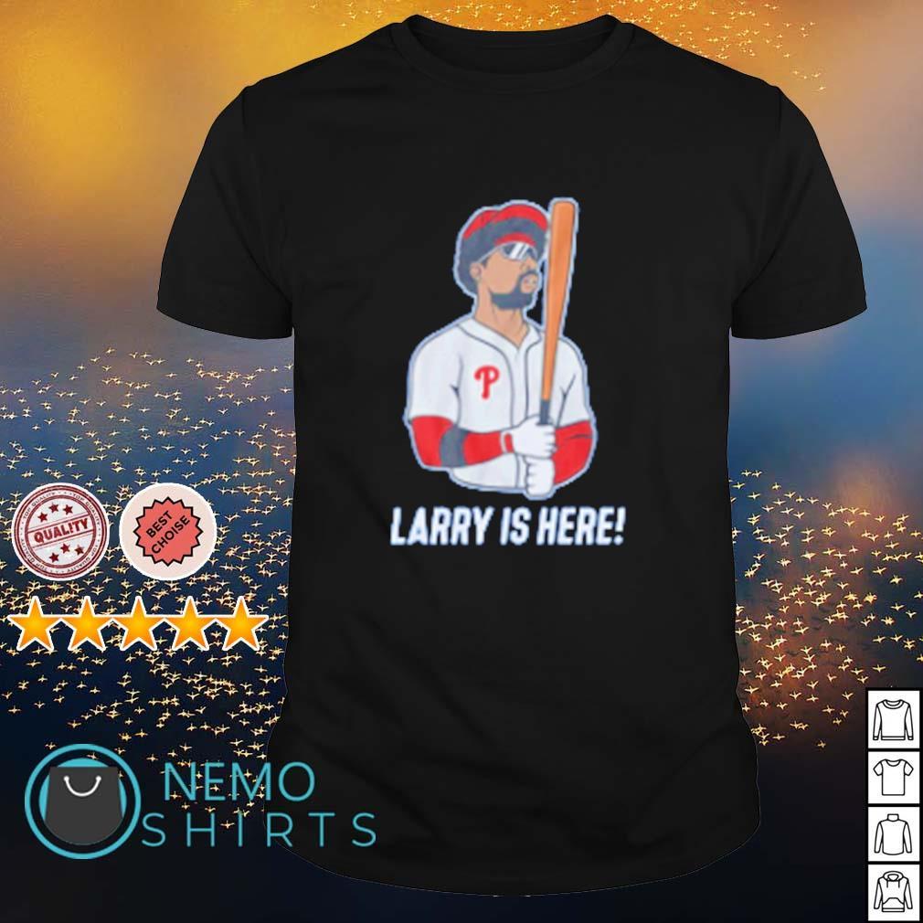 Philadelphia Phillies Larry is here shirt