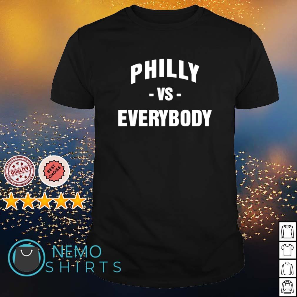 Philadelphia Philly vs everybody shirt