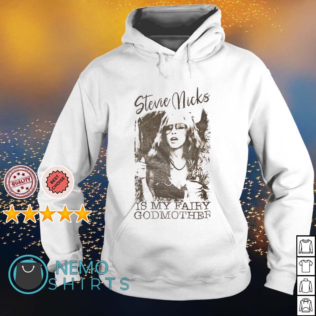 Stevie Nicks is my fairy godmother s hoodie