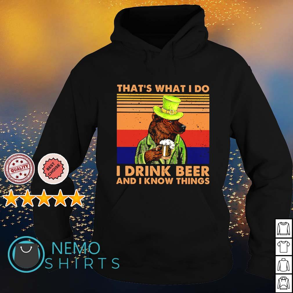 That's what I do I drink beer and I know things vintage s hoodie