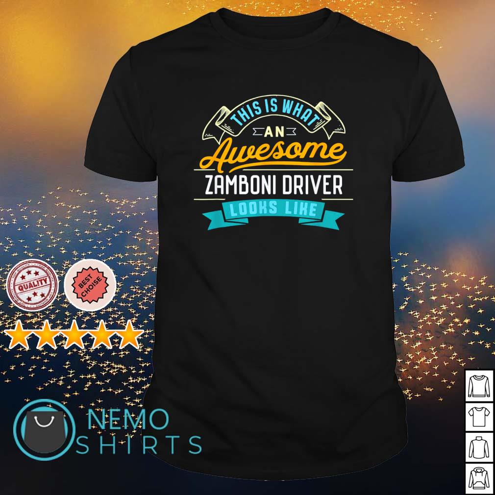 This is what an awesome zamboni driver looks like shirt
