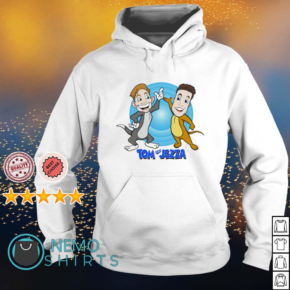 Tom and Jerry Tom and Jezza s hoodie