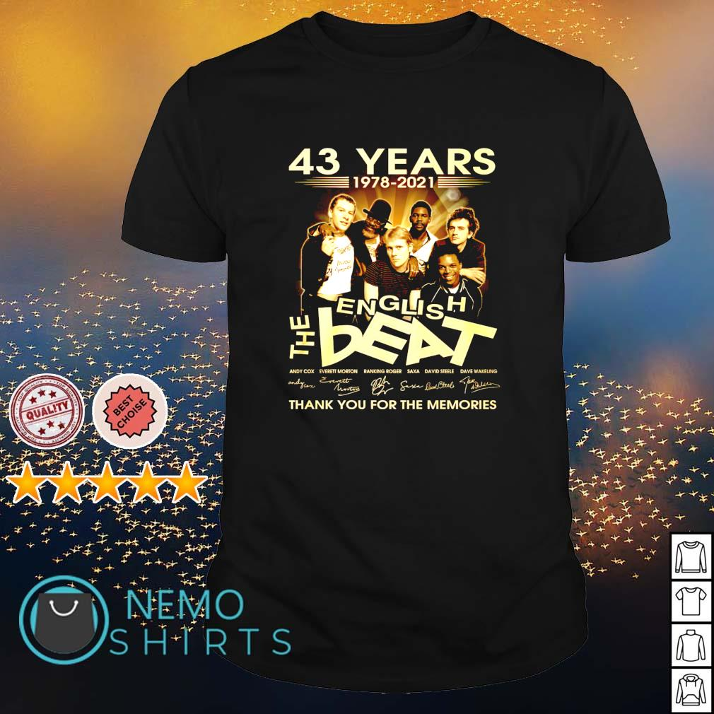 43 years 1978 2021 The English Beat thank you for the memories shirt