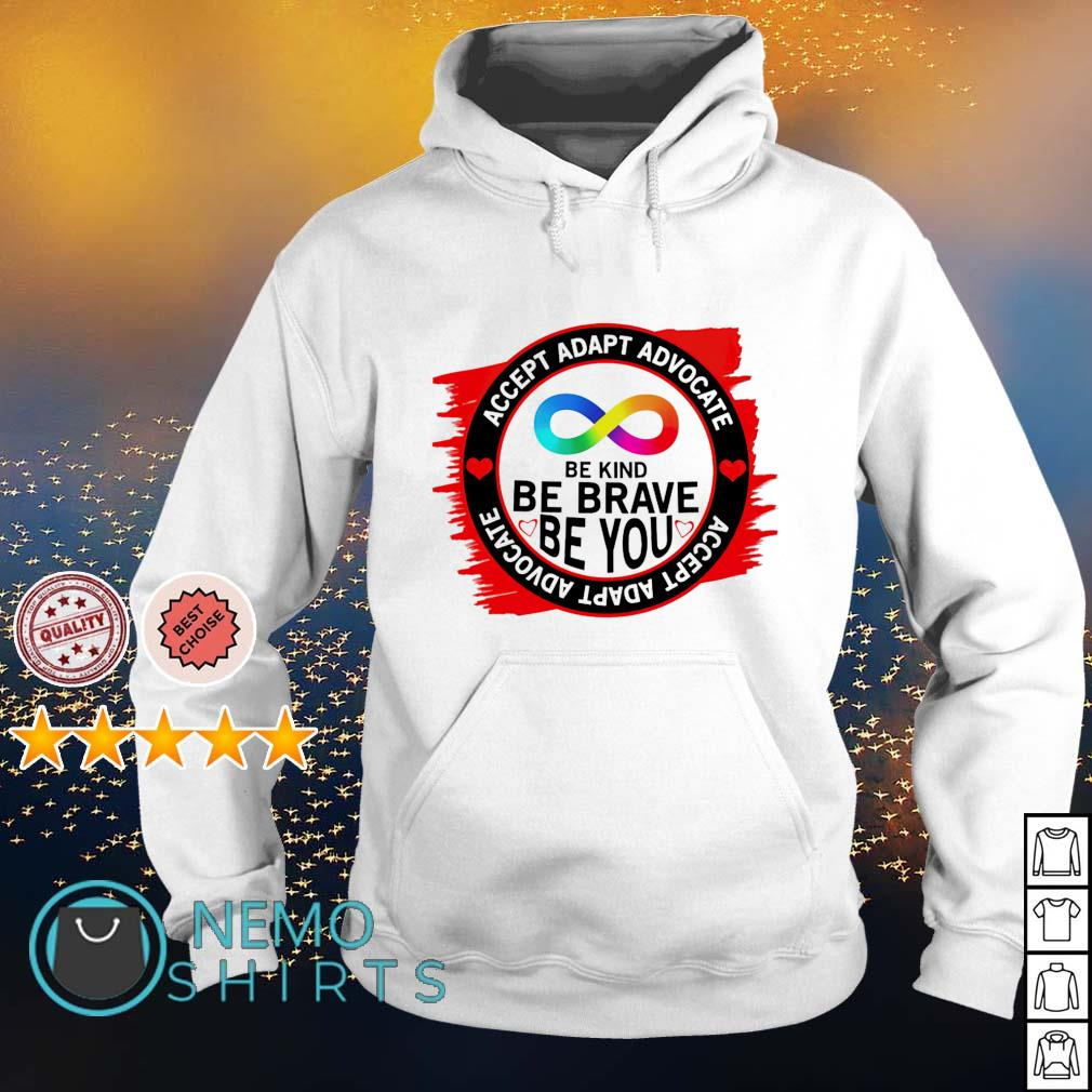 Accept adapt advocate be kind be brave be you s hoodie