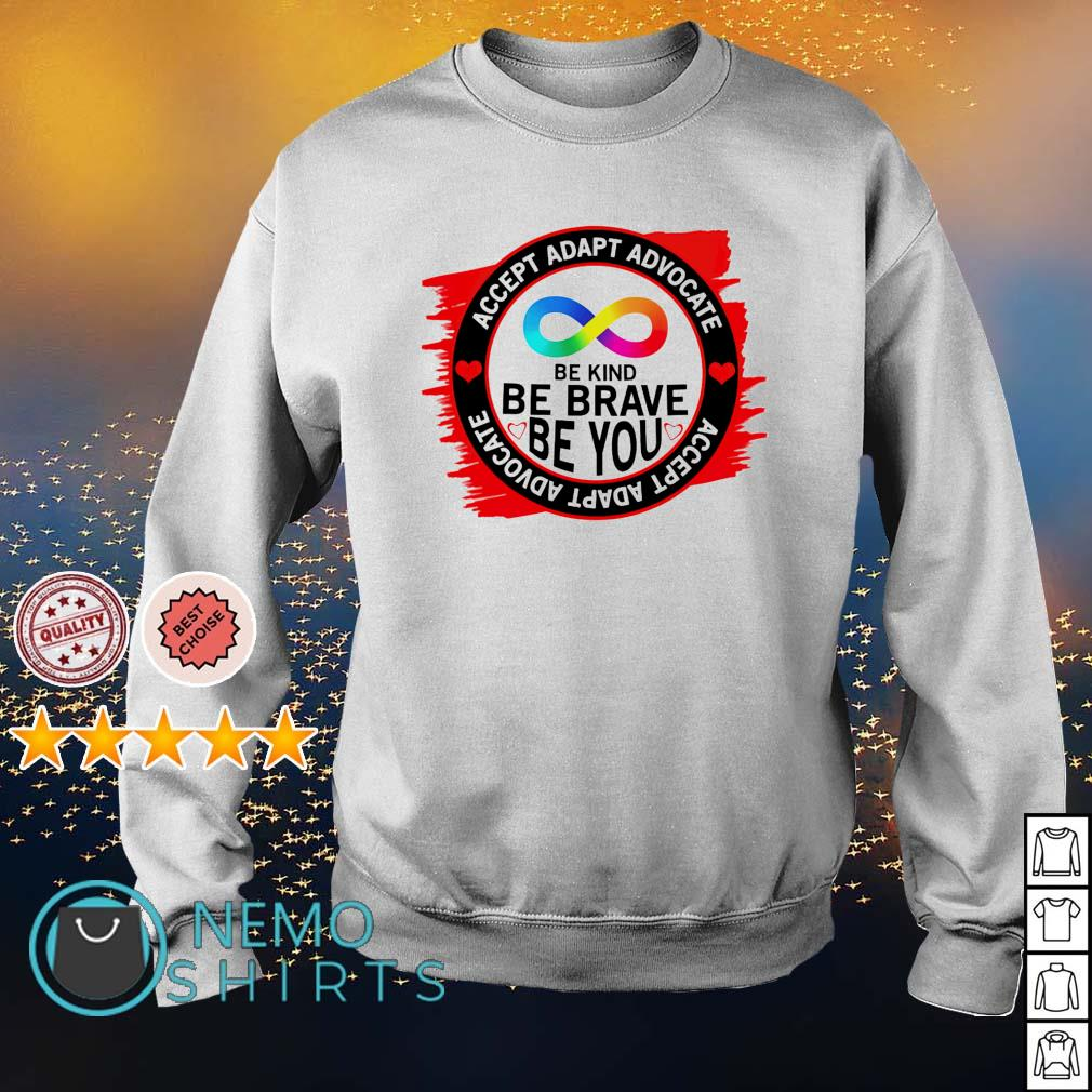 Accept adapt advocate be kind be brave be you s sweater