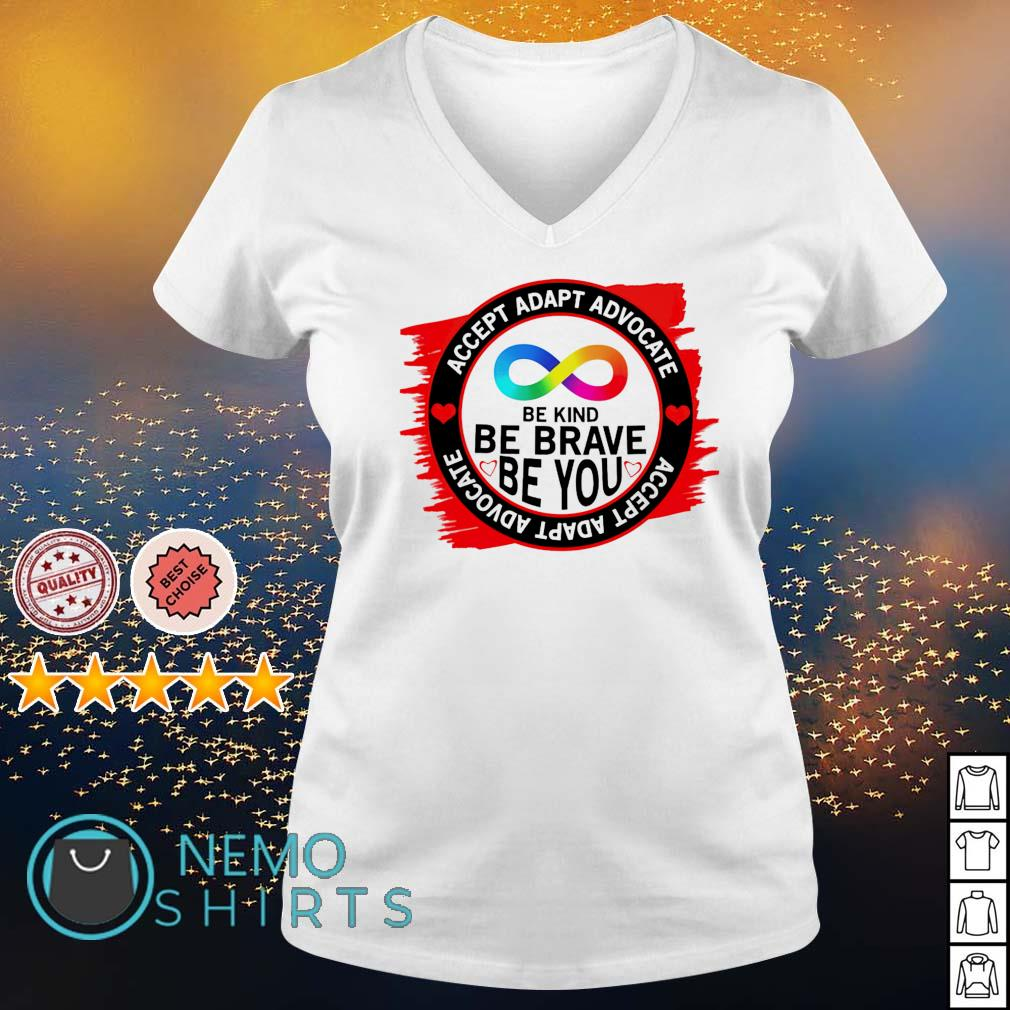 Accept adapt advocate be kind be brave be you s v-neck-t-shirt