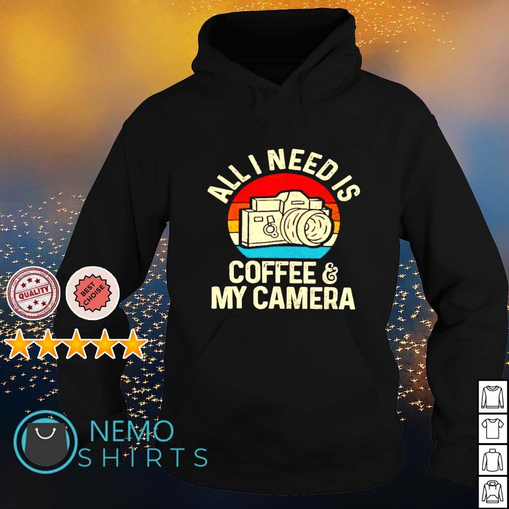 All I need is coffee and my Camera s hoodie