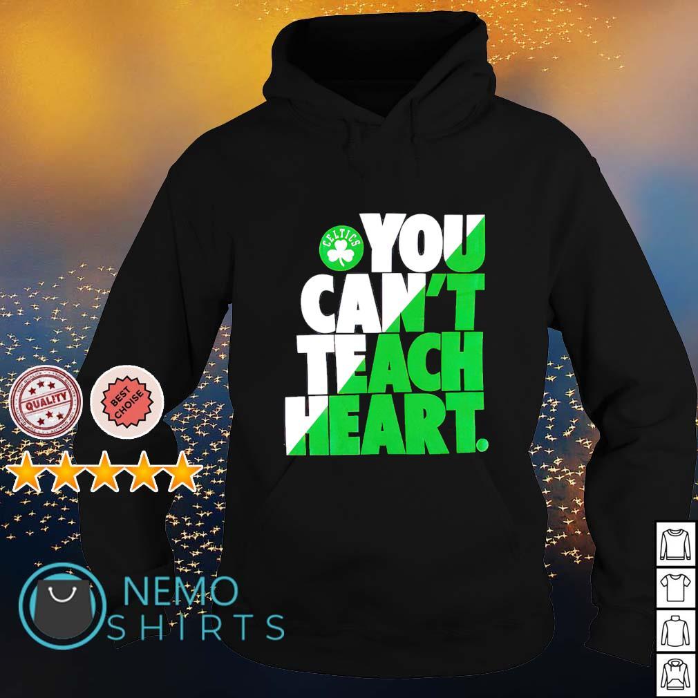 Boston Celtics you can't teach heart s hoodie