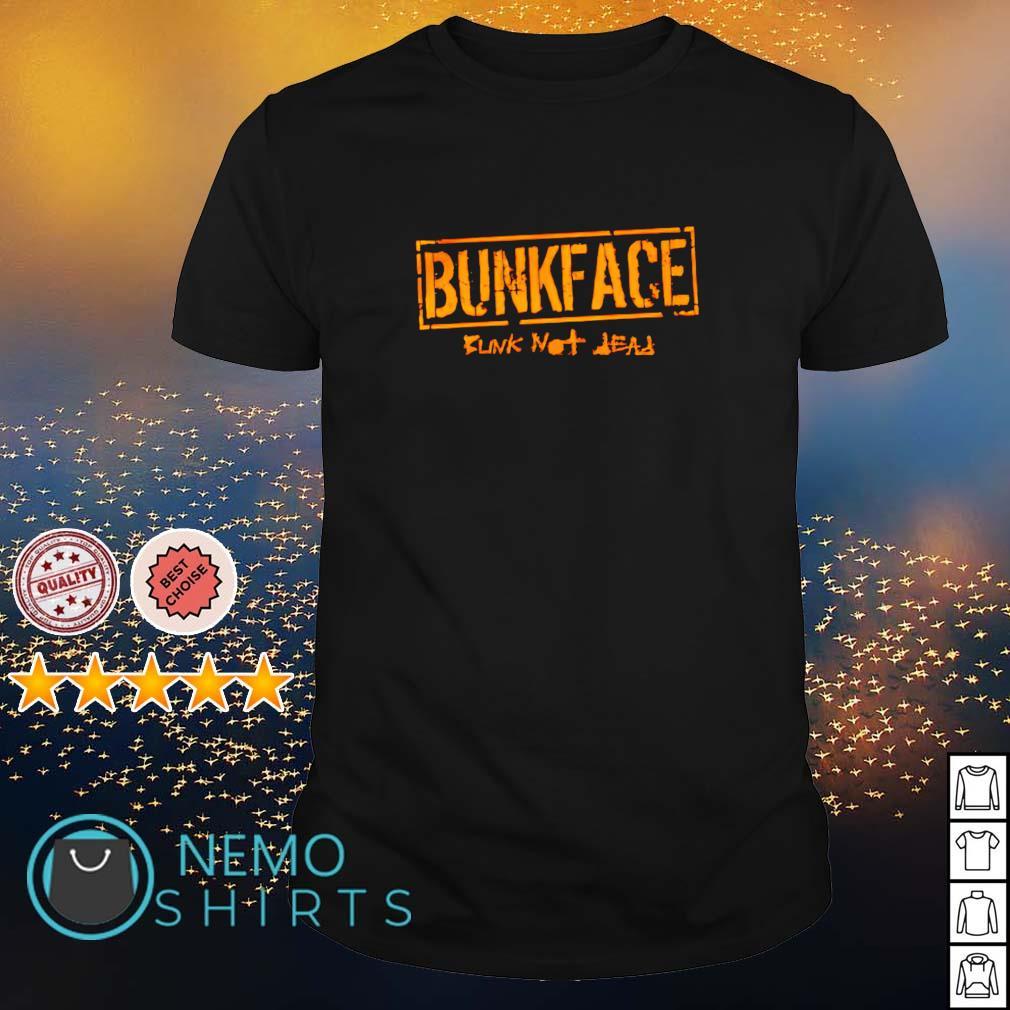 Bunkface bunk not dead shirt