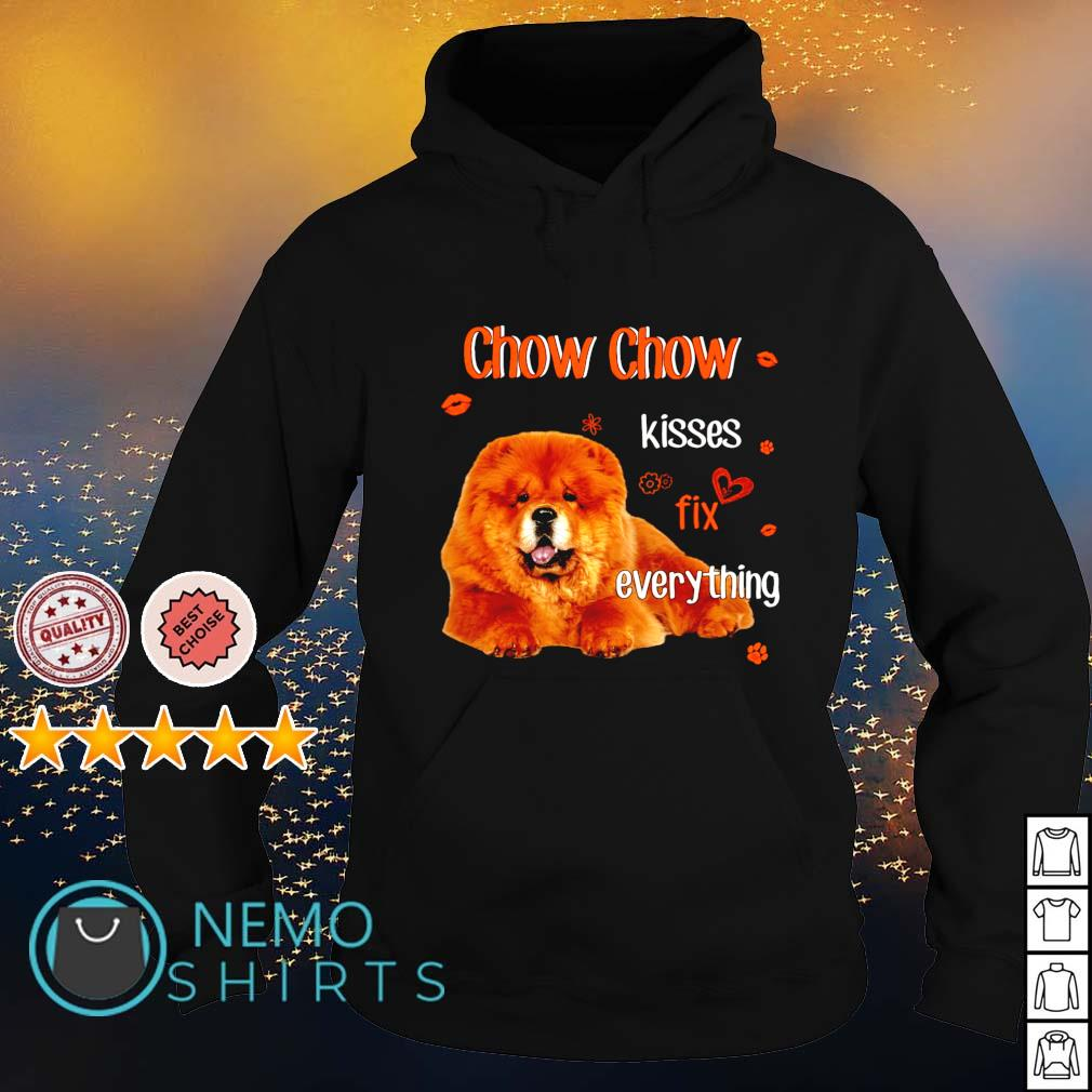 Chow Chow kisses fix everything s hoodie