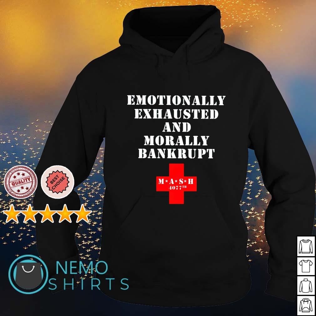 Emotionally exhausted and morally bankrupt s hoodie