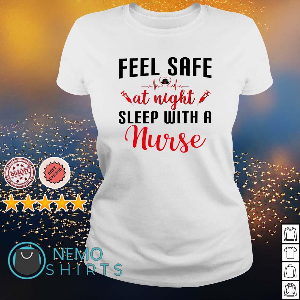 Feel safe at night sleep with a nurse s ladies-tee