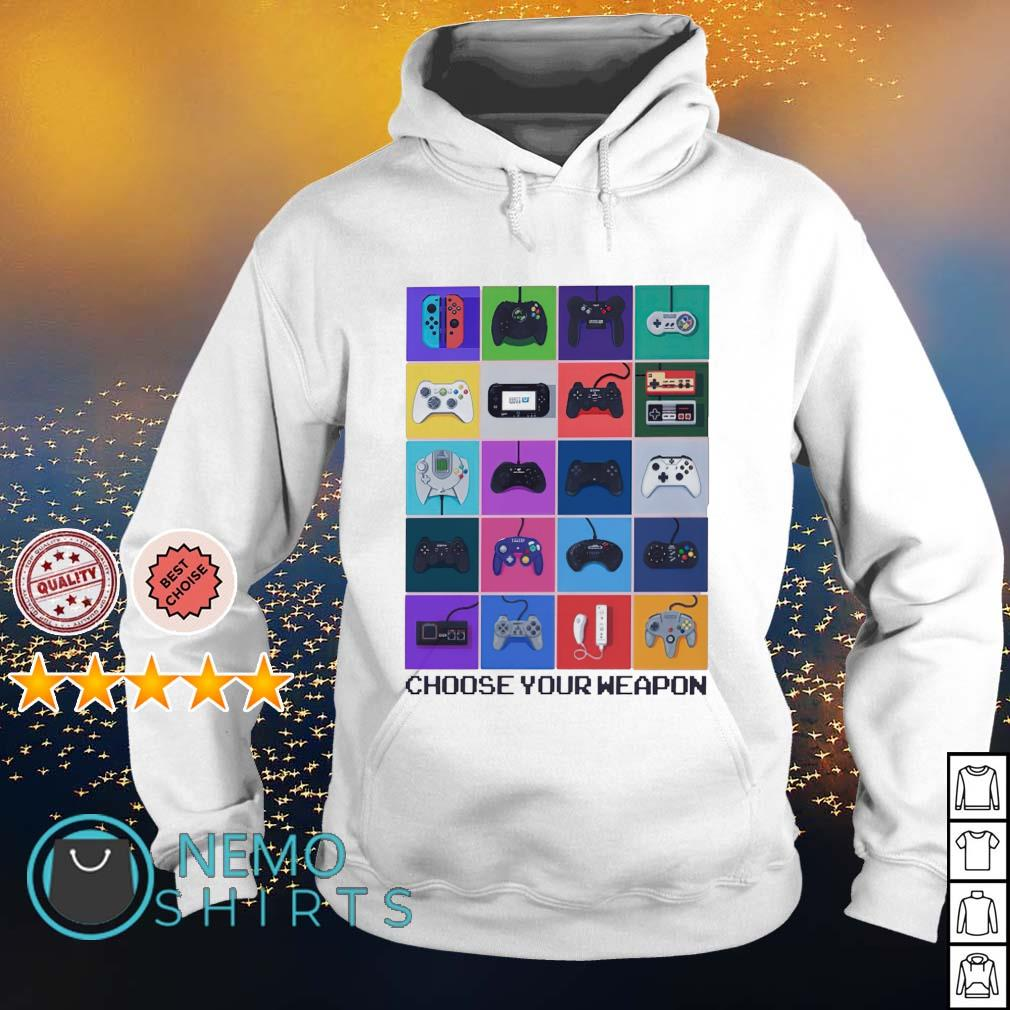 Gamer choose your weapon s hoodie