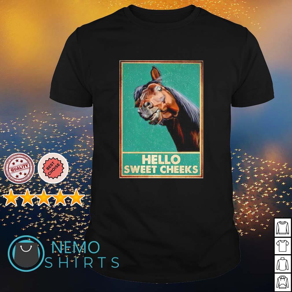Horse hello sweet cheeks shirt